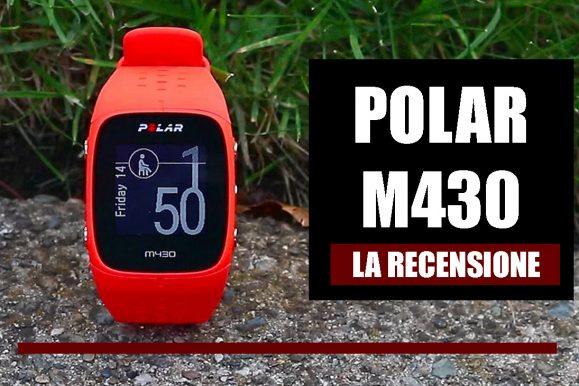 Smartwatch Polar M430, l'orologio per runner e ciclisti | RECENSIONE
