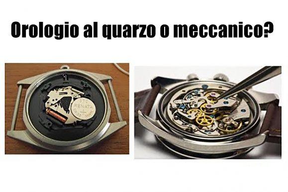 Orologio al quarzo o meccanico, quale scegliere?